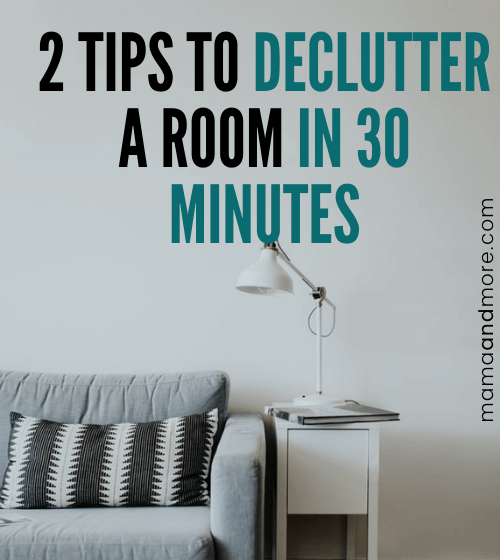 Two Tips to Declutter a Room in 30 Minutes