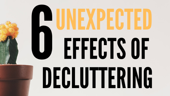 6 Unexpected Effects of Decluttering