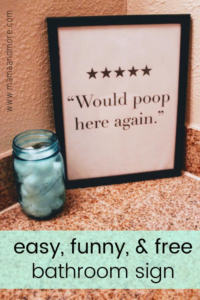 Easy, funny, & free bathroom sign!