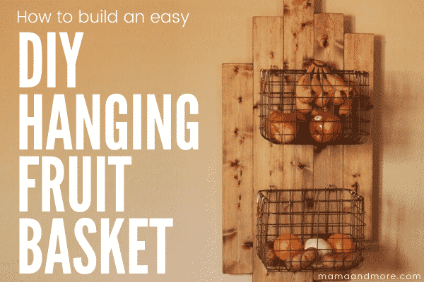 How to Make a DIY Hanging Fruit Basket