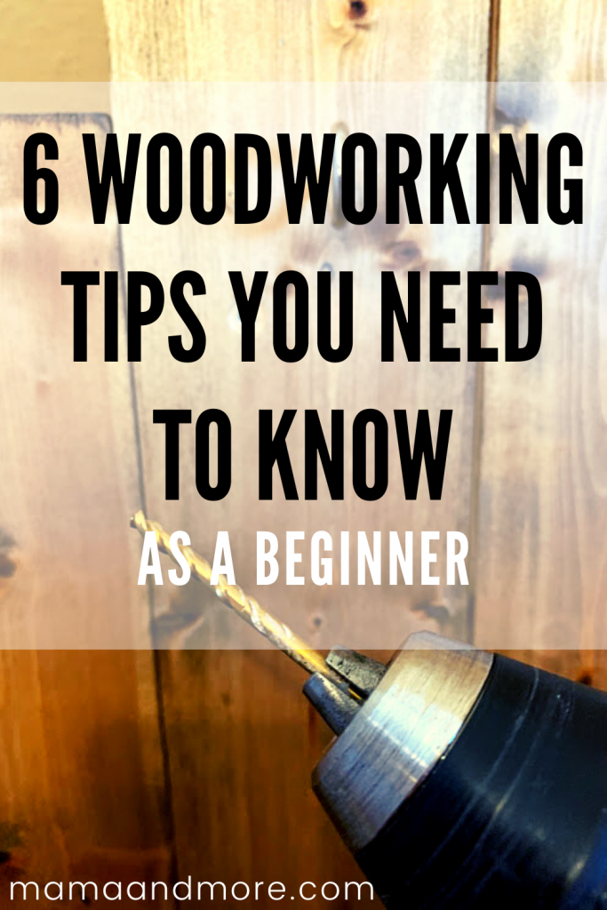 Top 6 woodworking tips you need to know