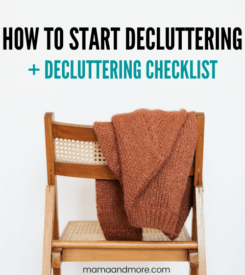 How to Start Decluttering Your Home + Decluttering Checklist